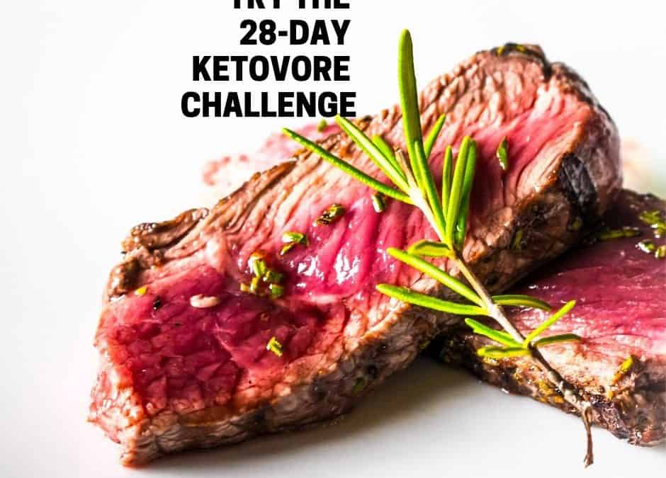 Going Ketovore: 28 Day Keto Challenge