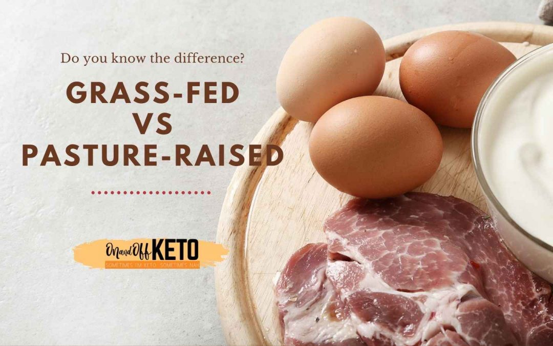Why You Should Eat Grass-Fed Beef and Pasture-Raised Eggs