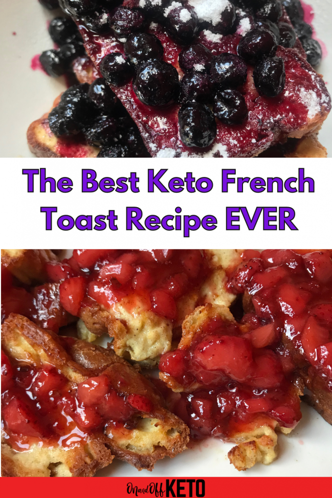 Keto French Toast Recipe with Strawberry Compote and Blueberry Compote.